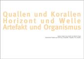 Sara Hornäk - Quallen und Korallen – Horizont und Welle – Artefakt und Organismus